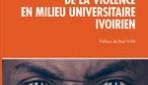 FACE AU PROBLÈME DE LA VIOLENCE EN MILIEU UNIVERSITAIRE IVOIRIEN