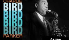 Hommage à Charlie Parker du 24 août au 6 septembre