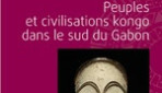 PEUPLES ET CIVILISATIONS KONGO DANS LE SUD DU GABON