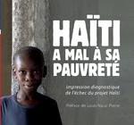 HAÏTI A MAL À SA PAUVRETÉ  Impression diagnostique de l'échec du projet Haïti