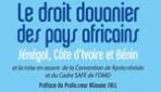 LE DROIT DOUANIER DES PAYS AFRICAINS  Sénégal, Côte d'Ivoire et Bénin et la mise en oeuvre de la Convention de Kyoto révisée et du Cadre SAFR de l'OMD