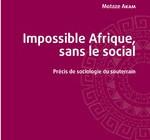 IMPOSSIBLE AFRIQUE, SANS LE SOCIAL  Précis de sociologie du souterrain