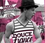 23 ème Festival VILLES DES MUSIQUES DU MONDE    DOUCE FRANCE Pas d'ici sans ailleurs !    9 octobre au 9 novembre 2020  Seine-St-Denis – Paris – Grand Paris